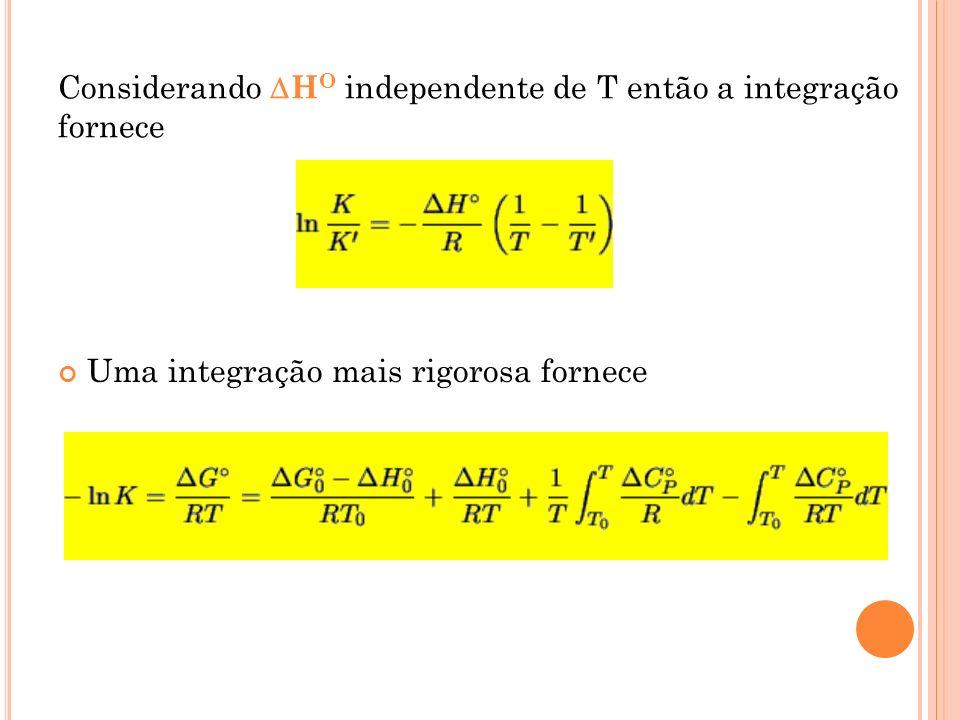 Considerando H O independente de T então a integração fornece Uma integração mais rigorosa fornece
