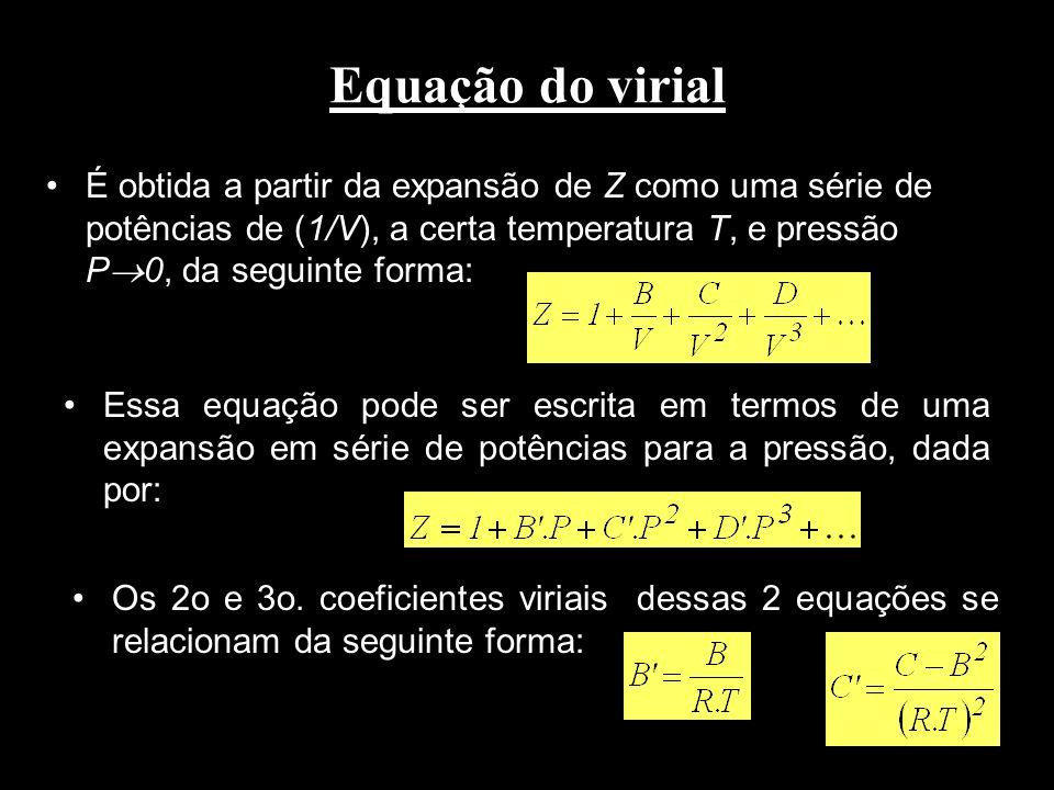 Na prática, a equação virial é utilizada truncada no 2 o termo.