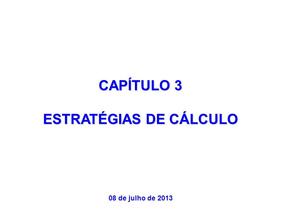 CAPÍTULO 3 ESTRATÉGIAS DE CÁLCULO 08 de julho de 2013