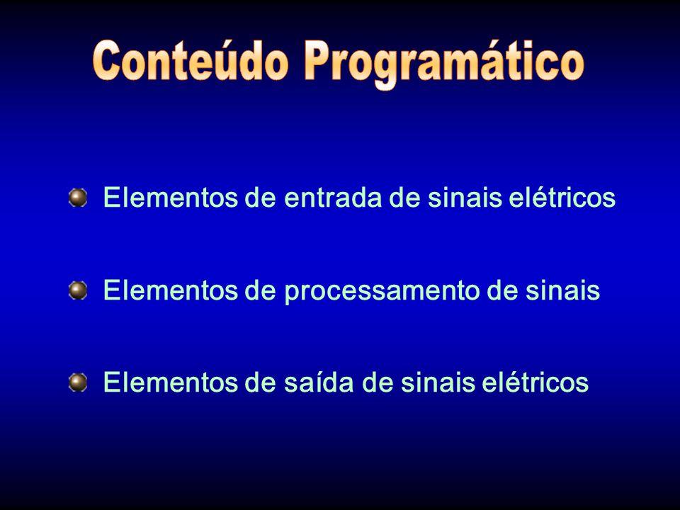 Elementos de Entrada de Sinais Os componentes de entrada de sinais elétricos são aqueles que emitem informações ao circuito por meio de uma ação muscular, mecânica, elétrica, eletrônica ou combinação entre elas.