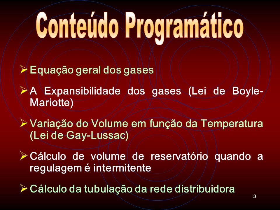 3 Equação geral dos gases A Expansibilidade dos gases (Lei de Boyle- Mariotte) Variação do Volume em função da Temperatura (Lei de Gay-Lussac) Cálculo