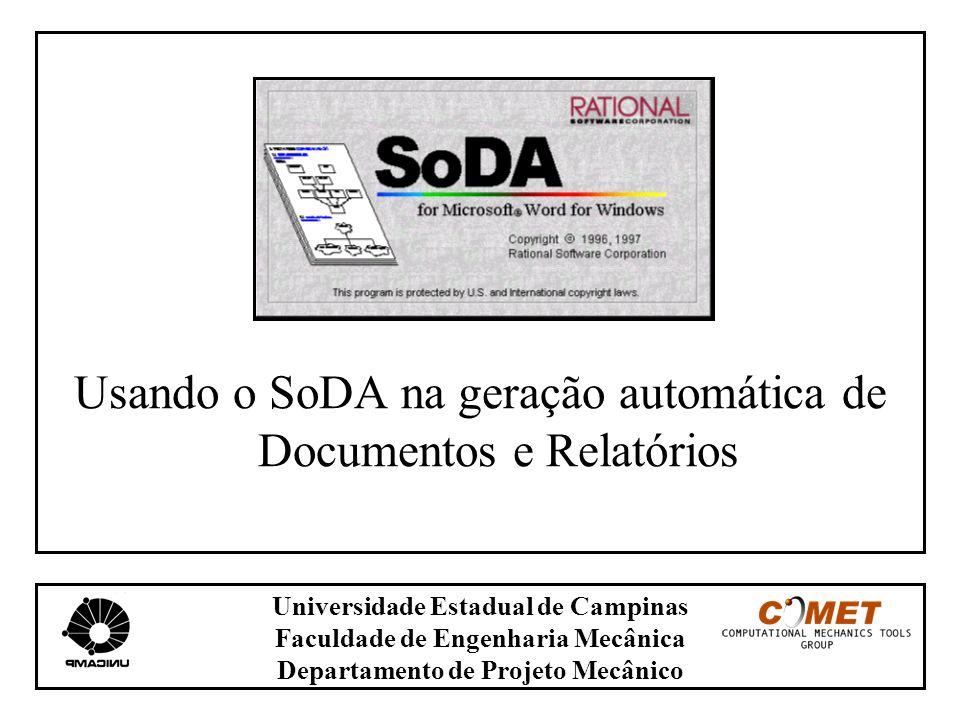 Universidade Estadual de Campinas Faculdade de Engenharia Mecânica Departamento de Projeto Mecânico Usando o SoDA na geração automática de Documentos