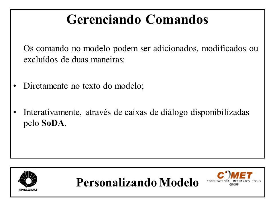 Personalizando Modelo Gerenciando Comandos Os comando no modelo podem ser adicionados, modificados ou excluídos de duas maneiras: Diretamente no texto