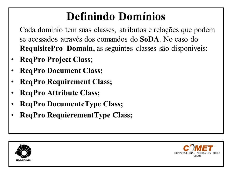 Definindo Domínios Cada domínio tem suas classes, atributos e relações que podem se acessados através dos comandos do SoDA. No caso do RequisitePro Do