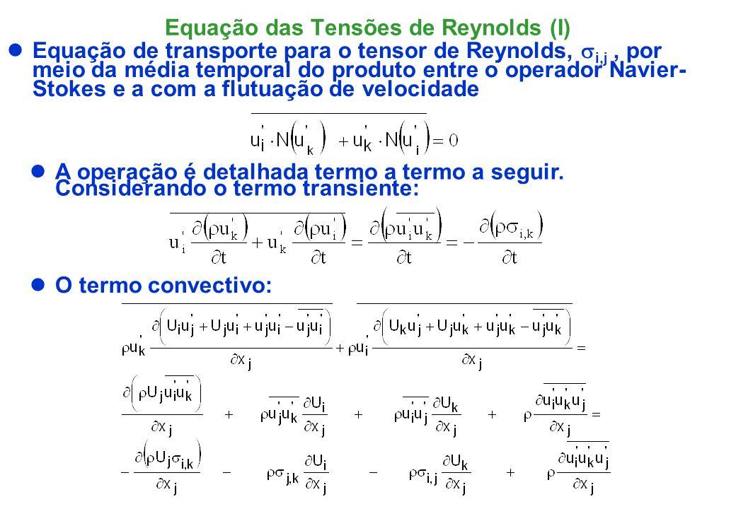 O termo de pressão: O termo viscoso: Lembrando-se que T i,j T representa o tensor turbulento.
