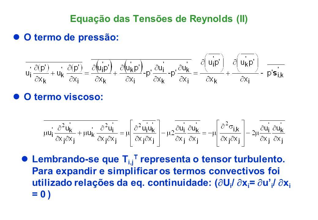 Coletando-se os termos transiente, convectivo, pressão e difusivo e considerando conste, chega-se a: onde as definições dos termos: Equação das Tensões de Reynolds (III)