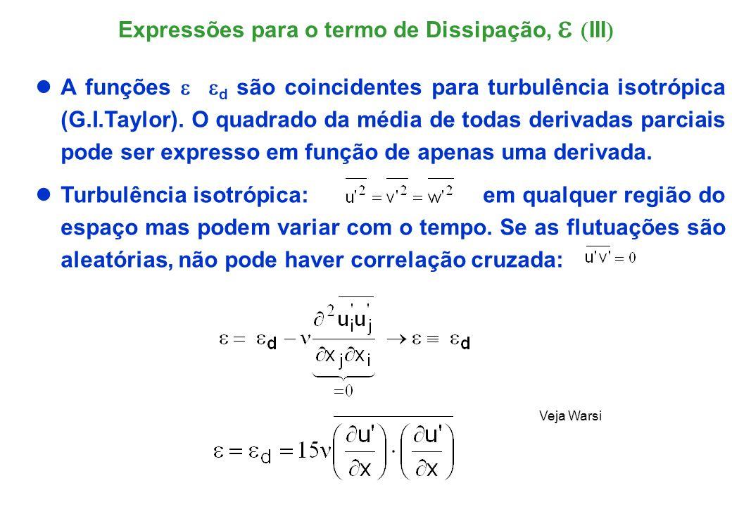 Em notação tensorial cartesiana a equação de transporte da energia cinética turbulenta é dada por: Sumário Equação da Energia Cinética Turbulenta (I)