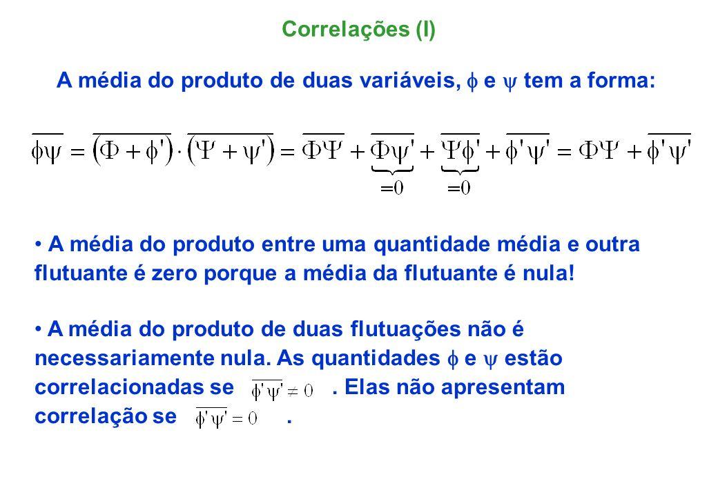 Para produtos triplos encontra-se, de forma similar: Os termos lineares em, e tem média zero.