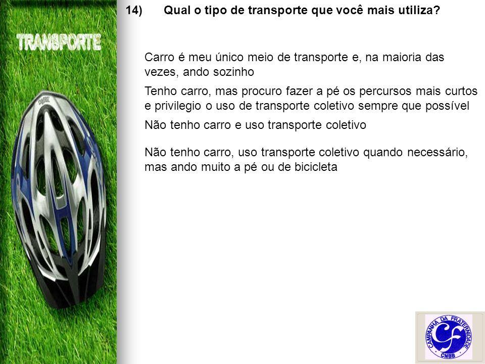 14) Qual o tipo de transporte que você mais utiliza.
