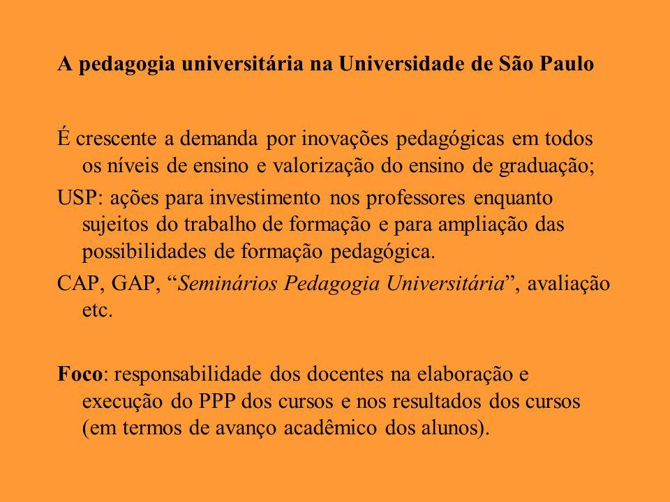 A pedagogia universitária na Universidade de São Paulo É crescente a demanda por inovações pedagógicas em todos os níveis de ensino e valorização do e
