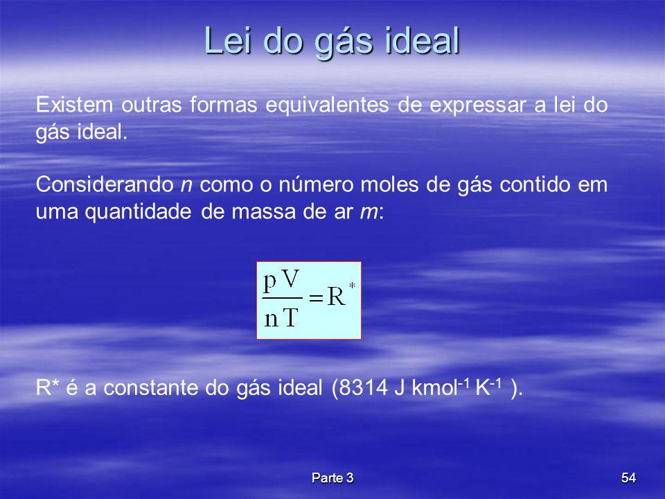 Parte 354 Lei do gás ideal Existem outras formas equivalentes de expressar a lei do gás ideal. Considerando n como o número moles de gás contido em um