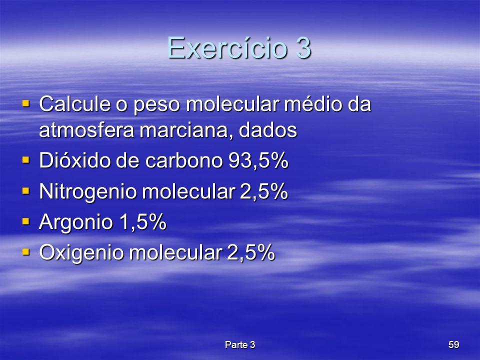 Parte 359 Exercício 3 Calcule o peso molecular médio da atmosfera marciana, dados Calcule o peso molecular médio da atmosfera marciana, dados Dióxido