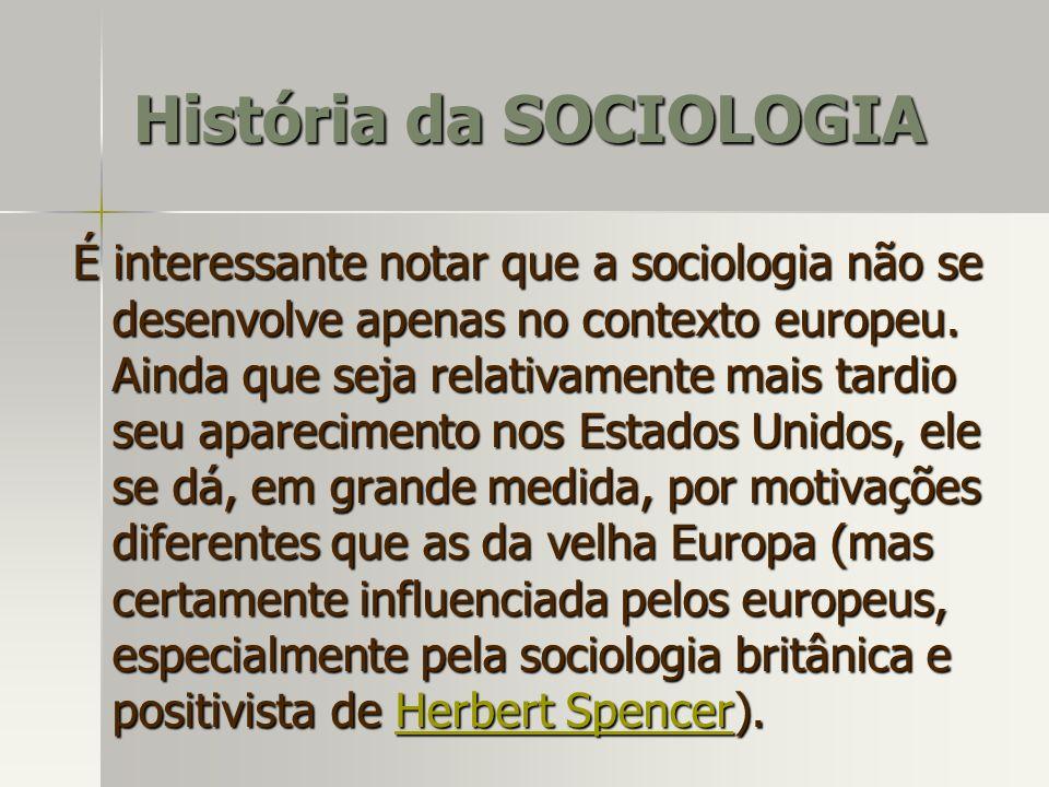 É interessante notar que a sociologia não se desenvolve apenas no contexto europeu. Ainda que seja relativamente mais tardio seu aparecimento nos Esta