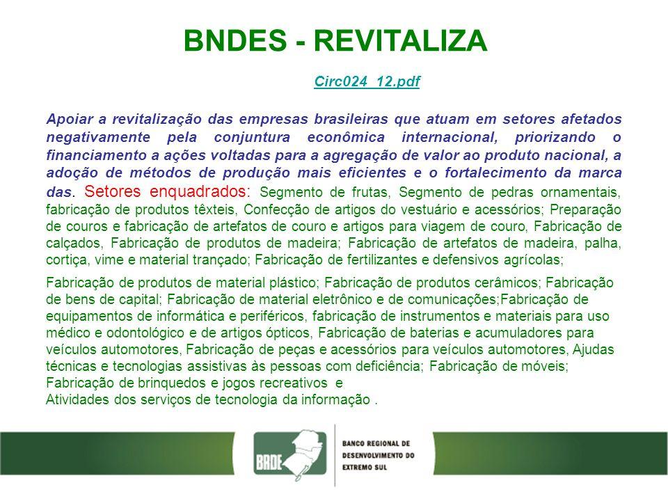 BNDES - REVITALIZA Circ024_12.pdf Apoiar a revitalização das empresas brasileiras que atuam em setores afetados negativamente pela conjuntura econômic