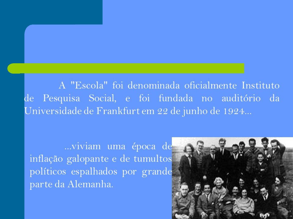 A ESCOLA: a maioria dos autores/pensadores da Escola de Frankfurt são de origem judia.