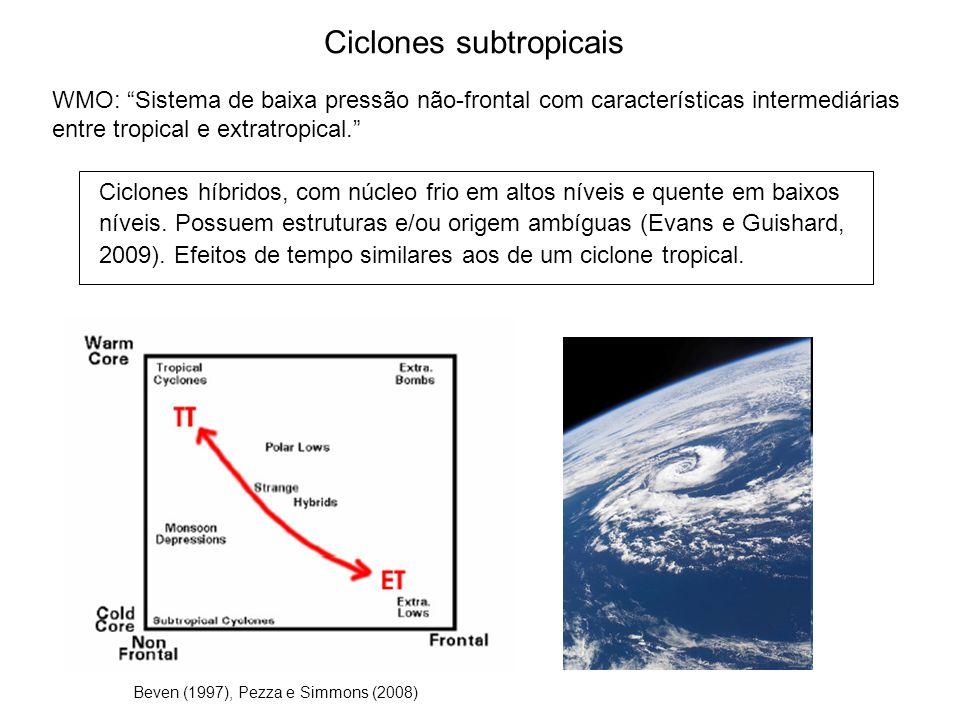 Ciclones subtropicais WMO: Sistema de baixa pressão não-frontal com características intermediárias entre tropical e extratropical.