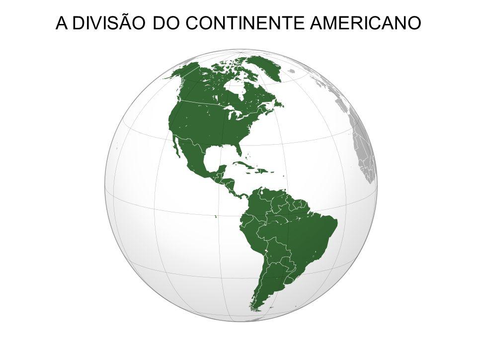 A DIVISÃO DO CONTINENTE AMERICANO