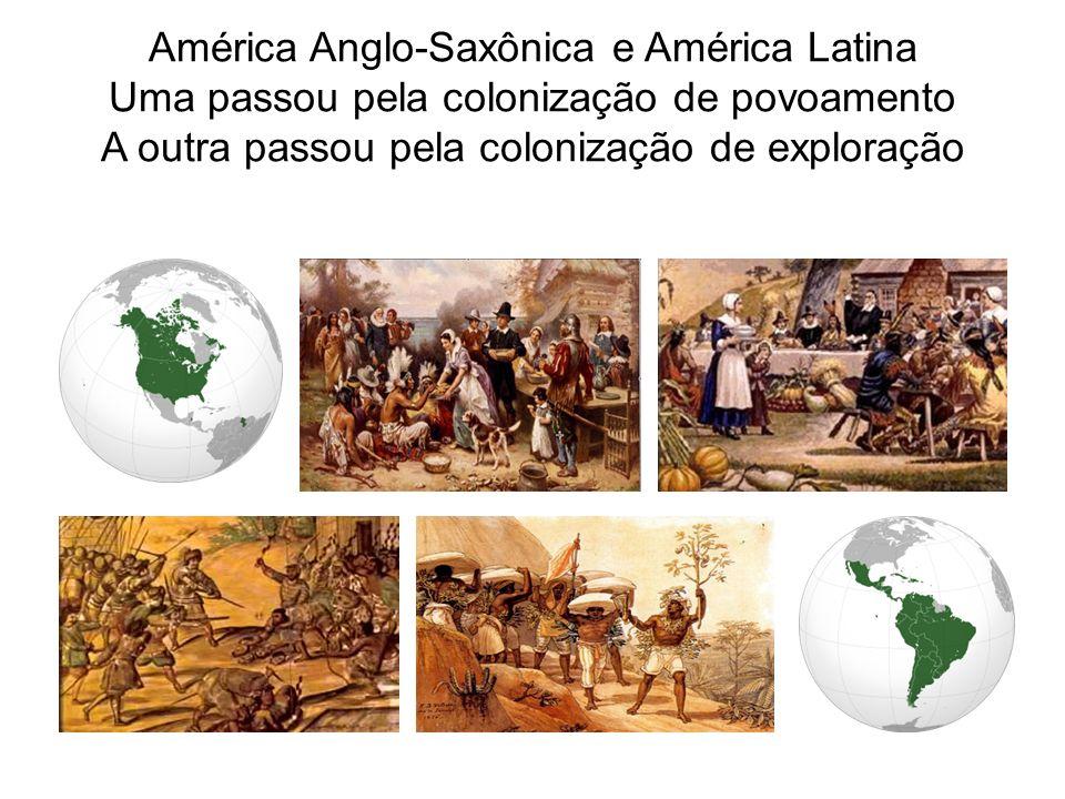 Uma passou pela colonização de povoamento A outra passou pela colonização de exploração