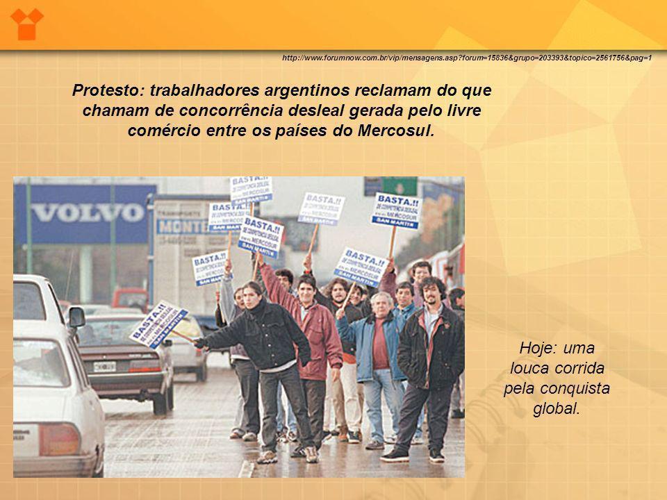 Protesto: trabalhadores argentinos reclamam do que chamam de concorrência desleal gerada pelo livre comércio entre os países do Mercosul. Hoje: uma lo