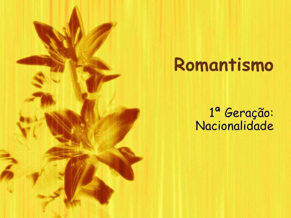 Romantismo 1ª Geração: Nacionalidade