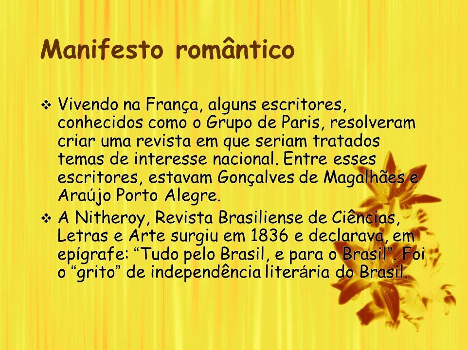 Manifesto romântico Vivendo na França, alguns escritores, conhecidos como o Grupo de Paris, resolveram criar uma revista em que seriam tratados temas