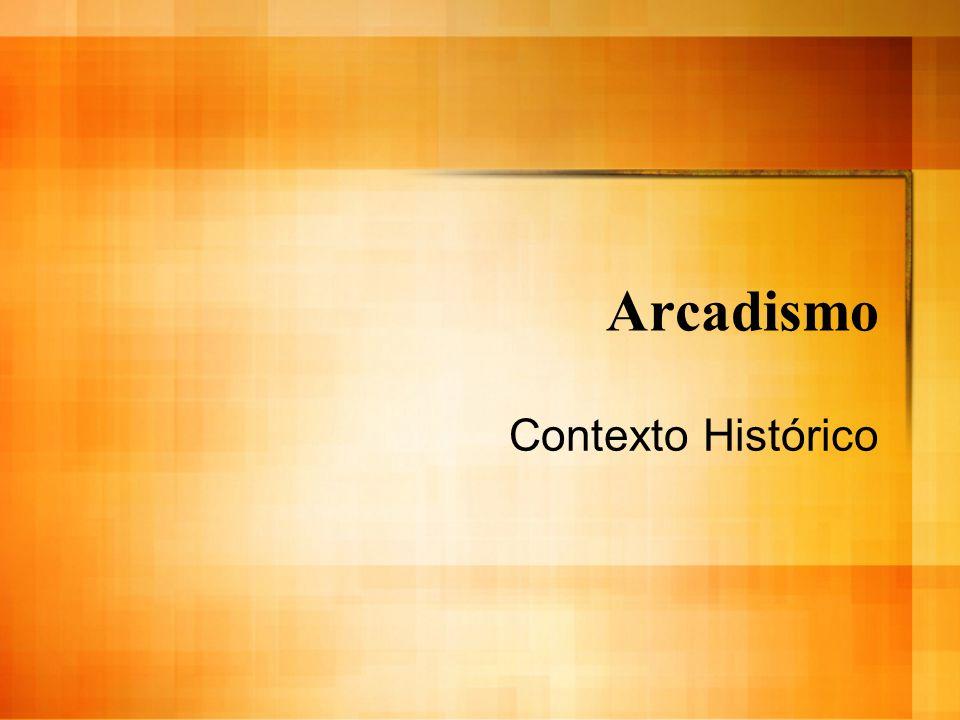 Arcadismo Contexto Histórico