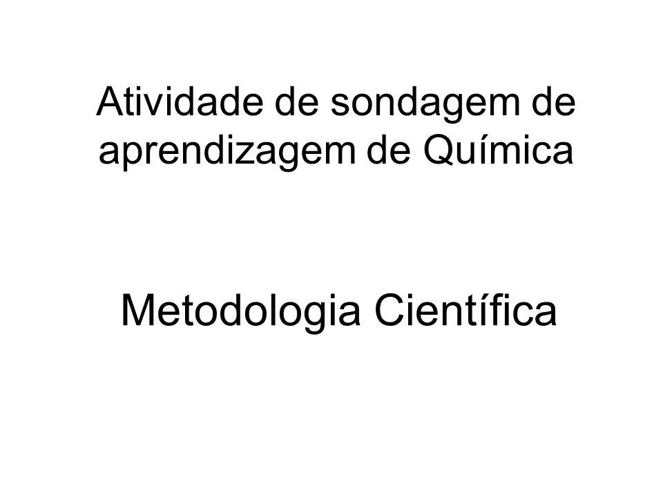Atividade de sondagem de aprendizagem de Química Metodologia Científica