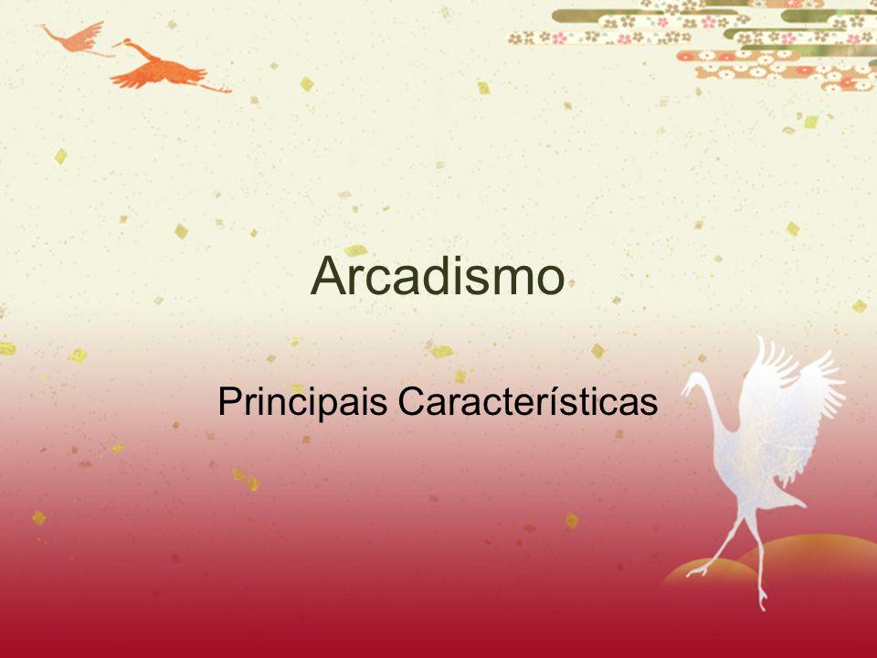 Arcadismo Principais Características