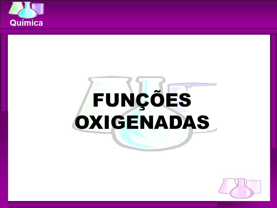 Química FUNÇÕES OXIGENADAS