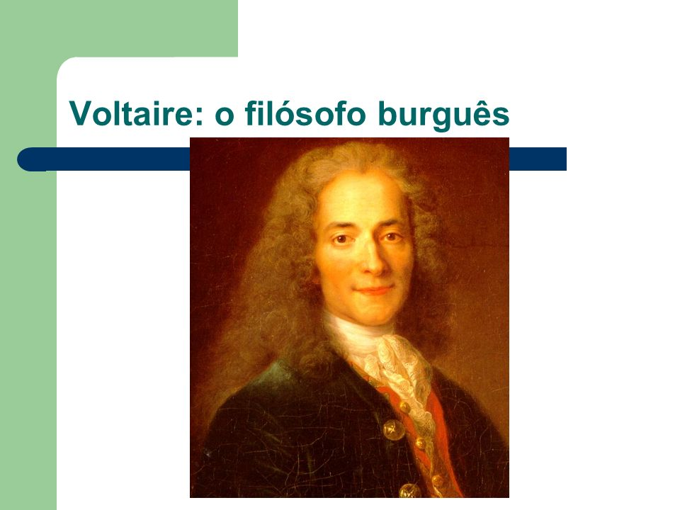 Voltaire: o filósofo burguês