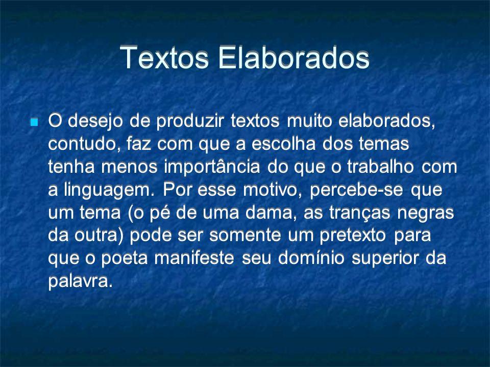 Textos Elaborados O desejo de produzir textos muito elaborados, contudo, faz com que a escolha dos temas tenha menos importância do que o trabalho com