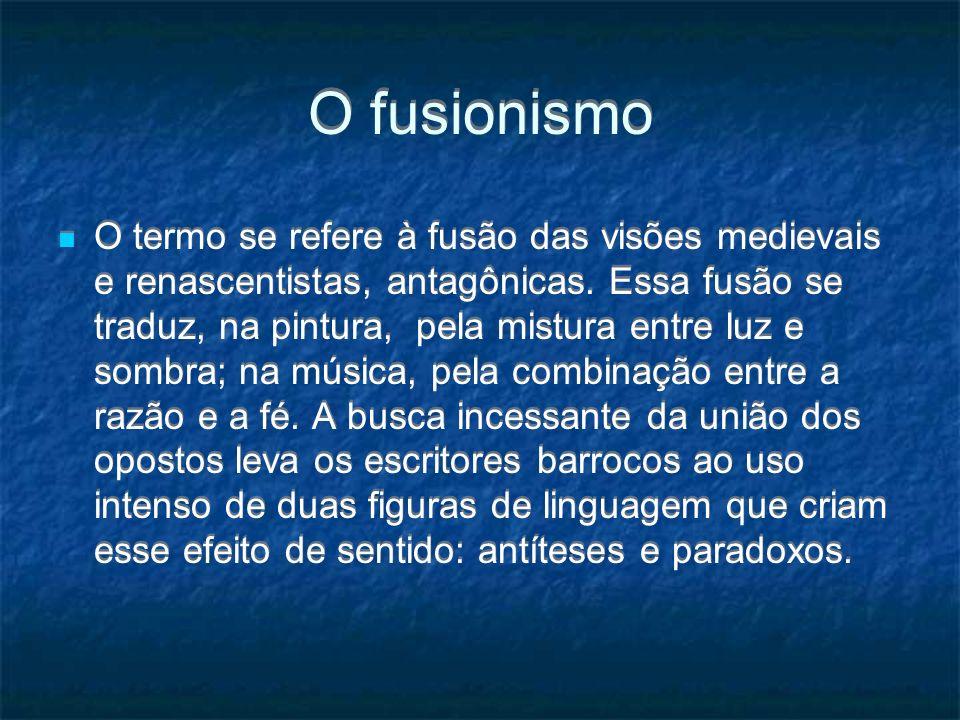 O fusionismo O termo se refere à fusão das visões medievais e renascentistas, antagônicas. Essa fusão se traduz, na pintura, pela mistura entre luz e