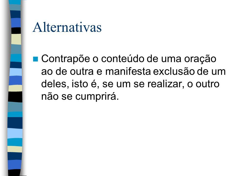 Alternativas - Exemplo Estudas ou brincas.