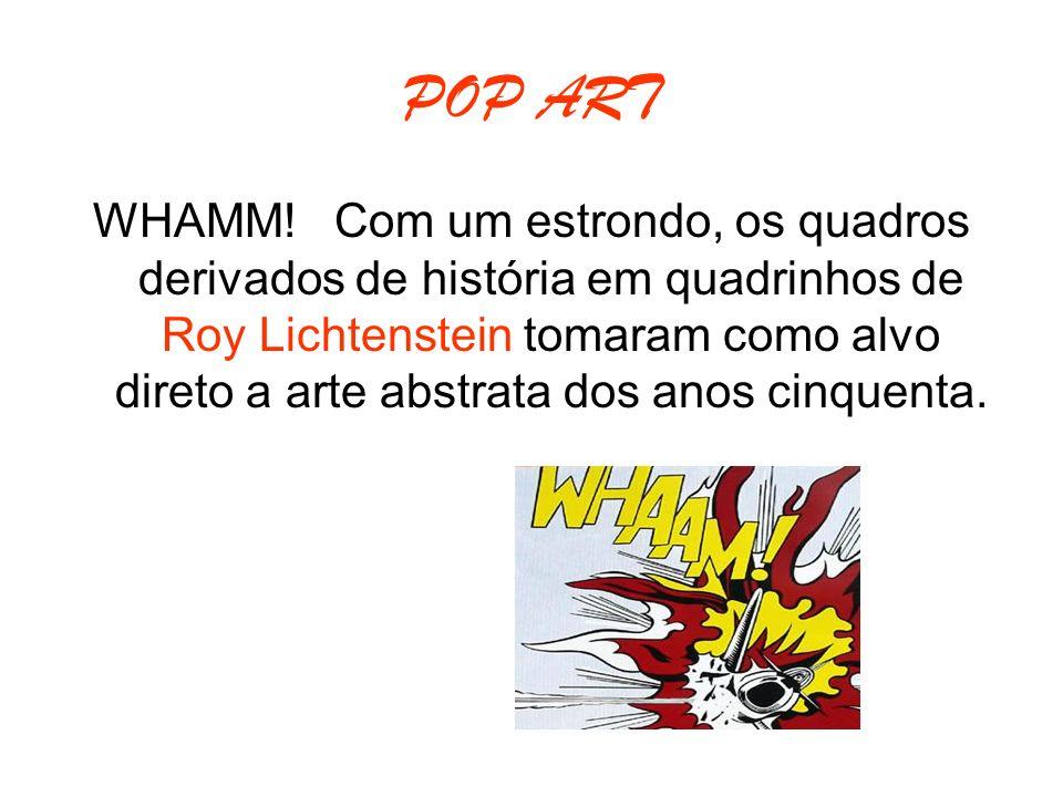POP ART WHAMM! Com um estrondo, os quadros derivados de história em quadrinhos de Roy Lichtenstein tomaram como alvo direto a arte abstrata dos anos c