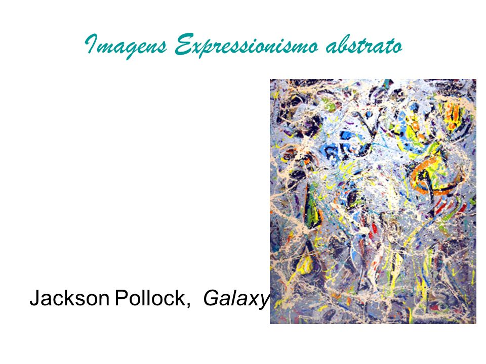 Imagens Expressionismo abstrato Jackson Pollock, Galaxy