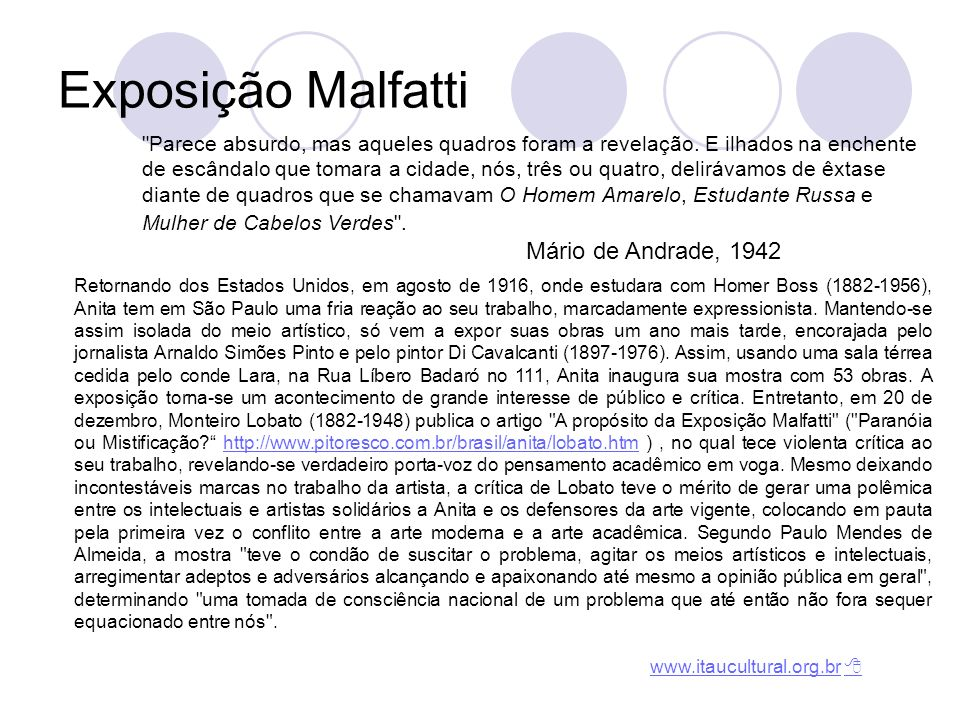 Exposição Malfatti Retornando dos Estados Unidos, em agosto de 1916, onde estudara com Homer Boss (1882-1956), Anita tem em São Paulo uma fria reação