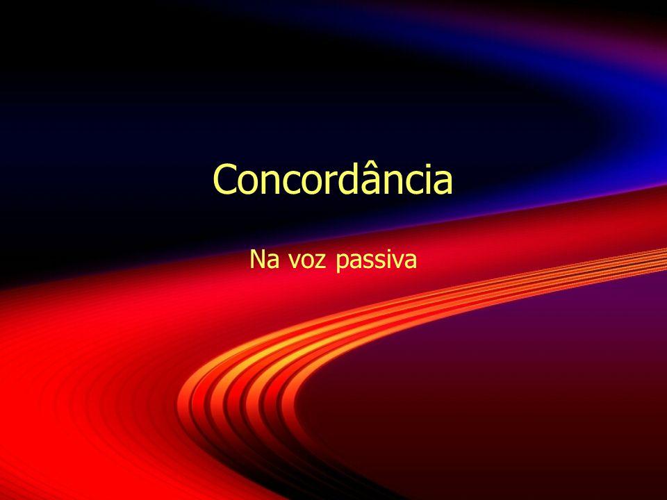 Concordância Na voz passiva