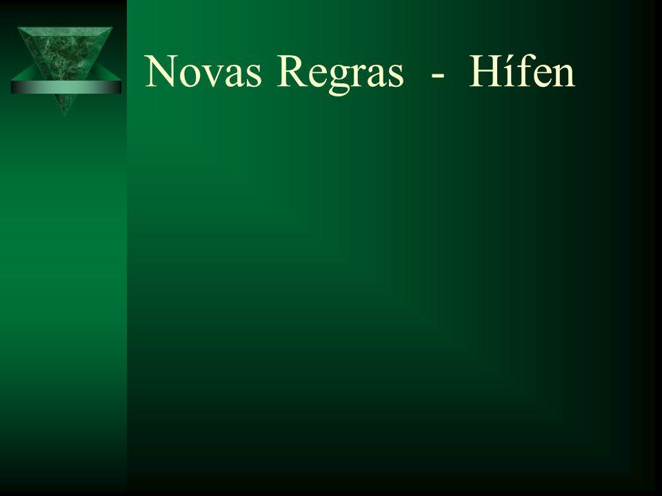 Novas Regras - Hífen