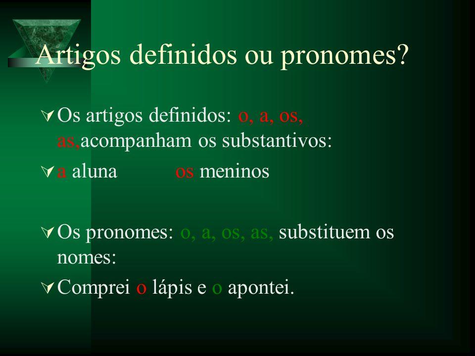 Artigos definidos ou pronomes.
