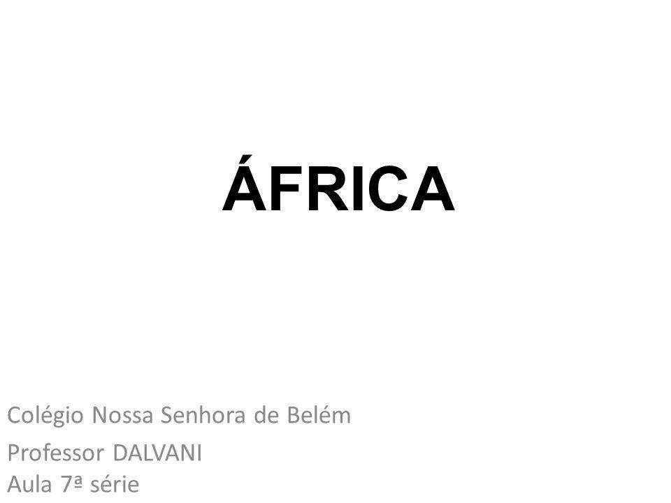 TROPICALIDADE GRANDES DESERTOS ASPECTOS FÍSICOS ANTIGÜIDADE GEOLÓGICA PLANALTOS PETRÓLEO SAVANAS RIO NILO FLORESTA DO CONGO OURO/PRATA/BRONZE DIAMANTE