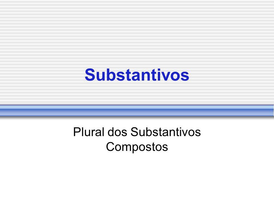 Substantivos Plural dos Substantivos Compostos