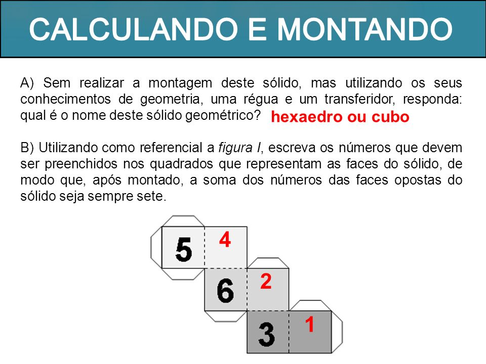 C) A face 5 do sólido é adjacente a qual face.
