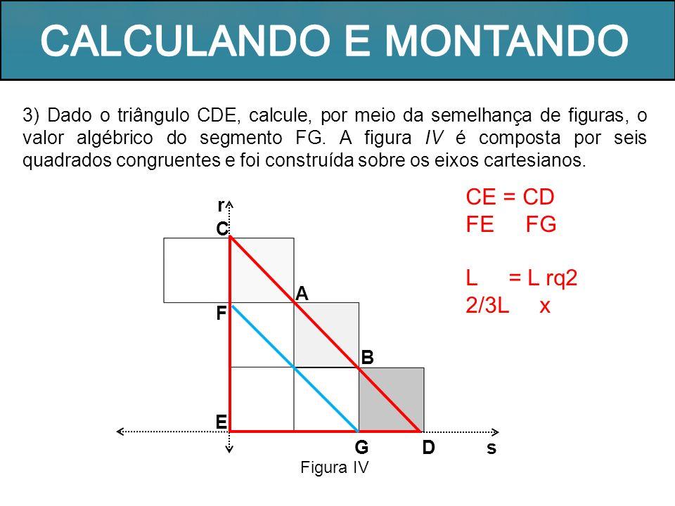 4) Com base na figura V, responda e/ou resolva as atividades A, B, C, e D.