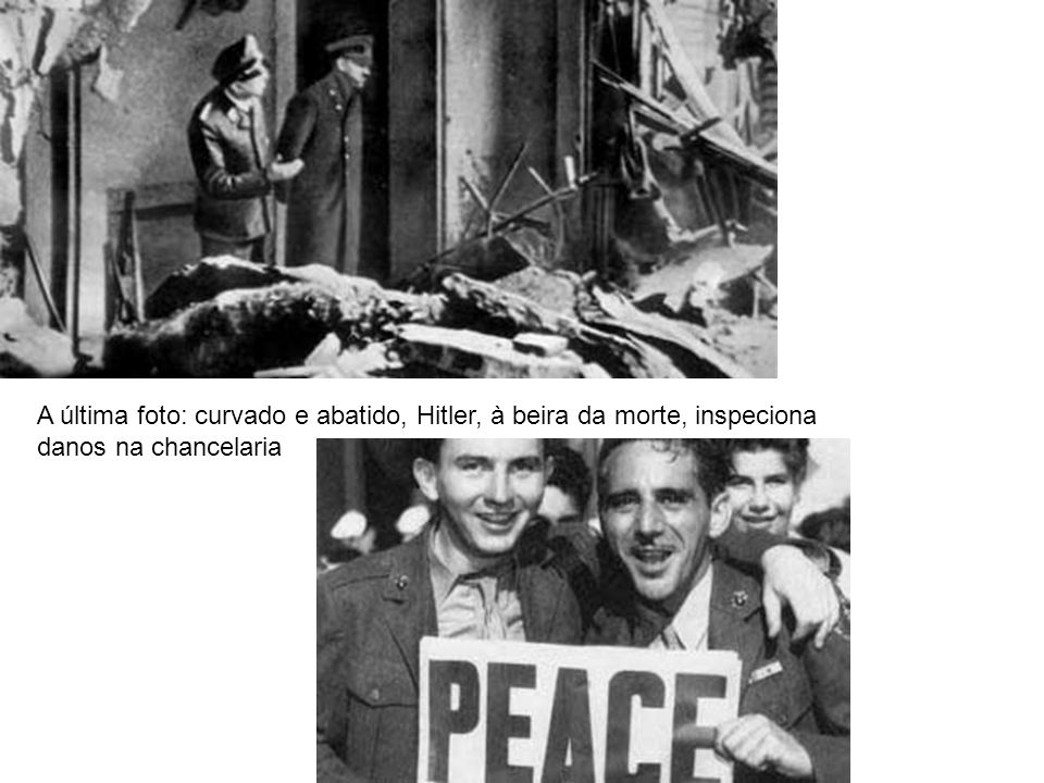 Conferências de Paz Teerã (1943) Definição da fronteira da Polônia em relação à URSS Ialta (1945) Fica acertada a divisão da Alemanha em zonas de ocupação.