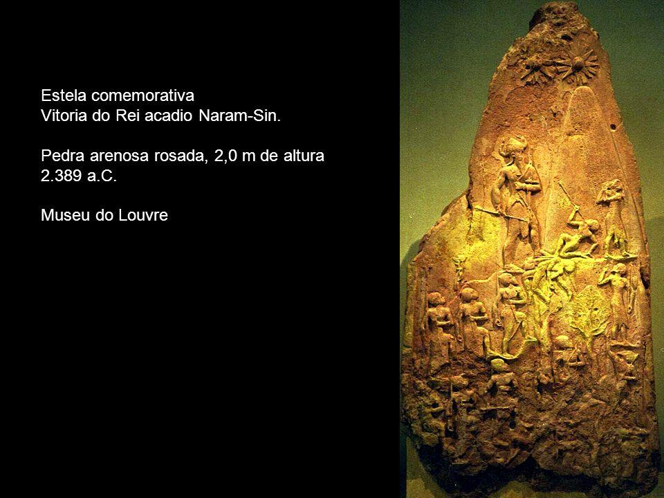 Estela comemorativa Vitoria do Rei acadio Naram-Sin. Pedra arenosa rosada, 2,0 m de altura 2.389 a.C. Museu do Louvre