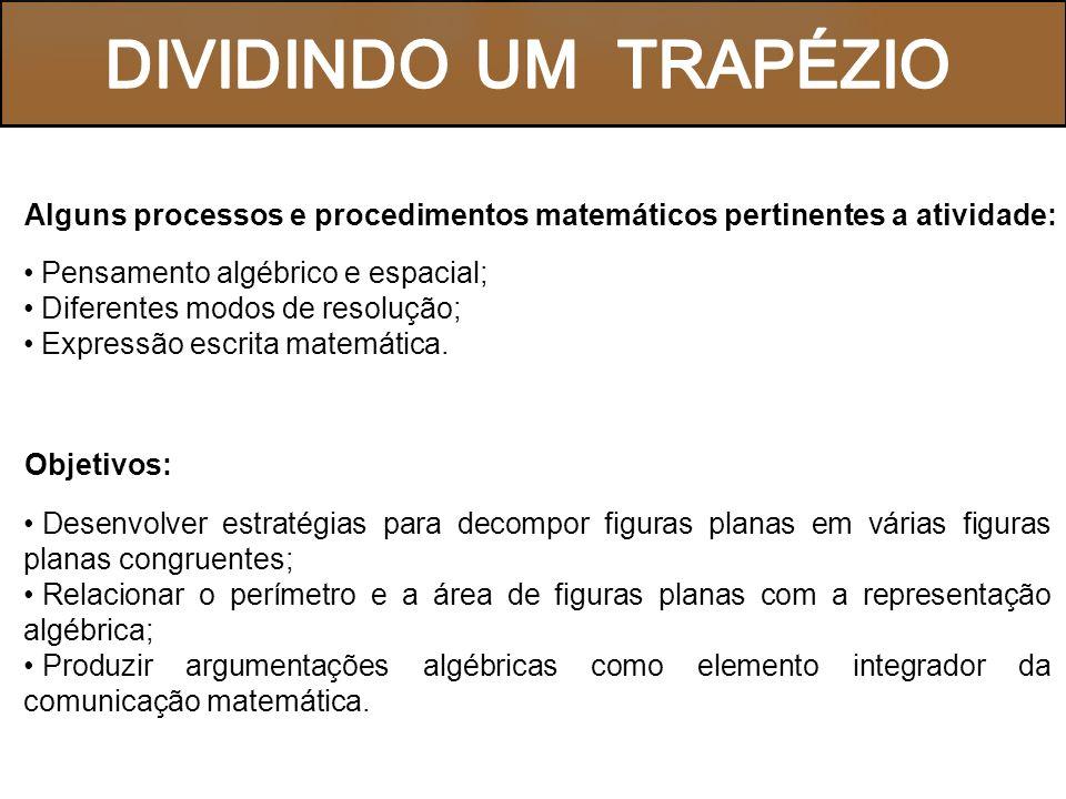 G) Investigue outras divisões possíveis de serem realizadas com a área do trapézio retângulo dado, mantendo a congruência entre as figuras.
