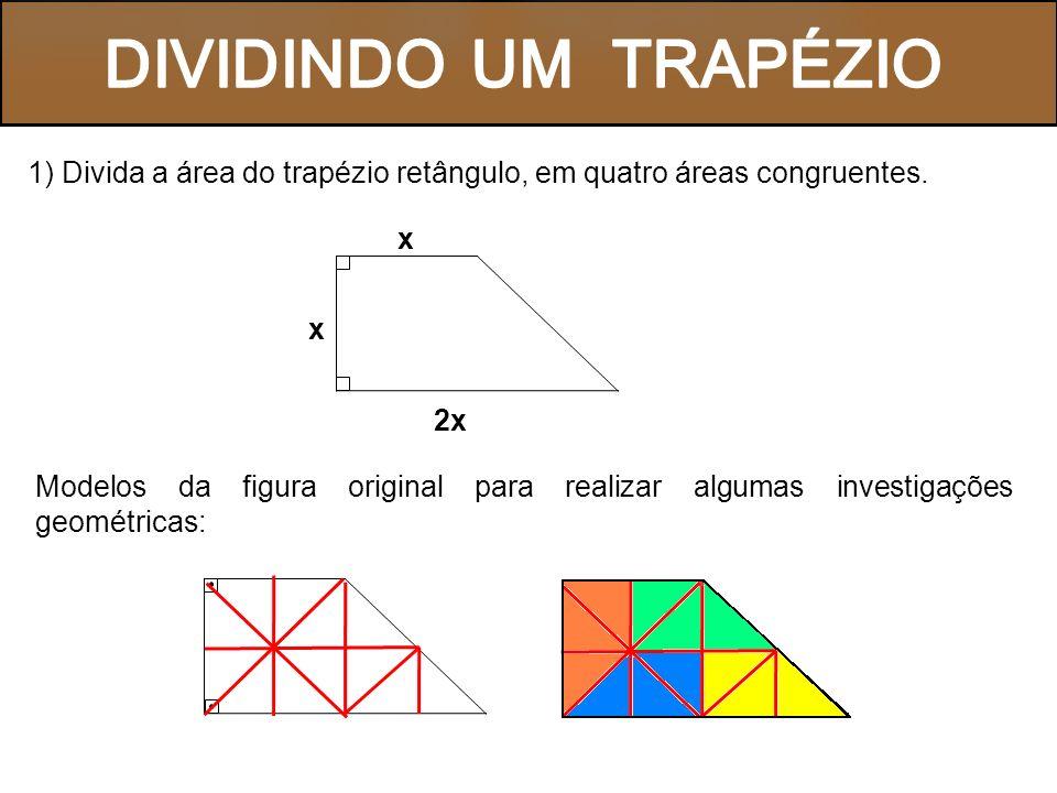 Agora responda: A) Como podemos obter a área do trapézio retângulo, sem fazer uso de uma fórmula.