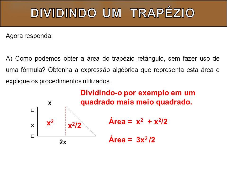 B) Escreva o monômio que representa a medida do lado oblíquo aos lados paralelos do trapézio retângulo.