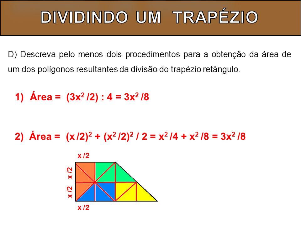 Agora responda: E) Escreva a expressão algébrica que representa o perímetro de um dos polígonos resultantes da divisão do trapézio.