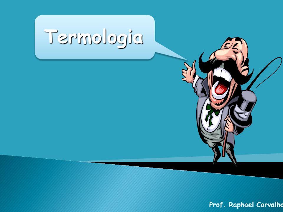 Prof. Raphael Carvalho Termologia